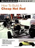How to Build a Cheap Hot Rod, Dennis Parks, 0760323488