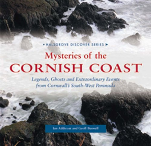 Read Online Mysteries of the Cornish Coast: Legends, Ghosts and Extraordinary Events from Cornwall's South-west Peninsula (Halsgrove Discover) pdf