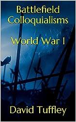 Battlefield Colloquialisms  World War I