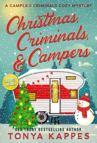 Christmas, Criminals, and Campers : A Camper and Criminals Cozy Mystery -