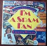 I'm a Spam Fan: America's Best-Loved Foods by Carolyn Wyman (1993-09-03)