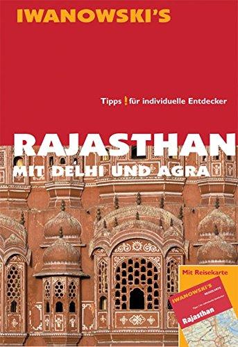 Rajasthan mit Delhi und Agra Reisehandbuch: Tipps für individuelle Entdecker - Reiseführer von Iwanowski