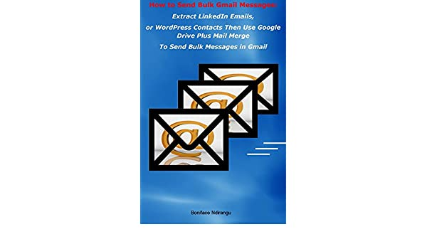 Amazon com: How to Send Bulk Gmail Messages: Extract