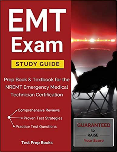 emt exam study guide prep book textbook for the nremt emergency