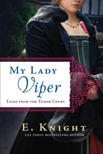 My Lady Viper (Tales from the Tudor Court) by Lake Union Publishing