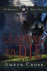 Learning to Die (U.S. Marshals) (Volume 1) by Amryn Cross (2014-11-28) Paperback