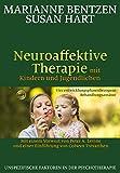 Neuroaffektive Therapie mit Kindern und Jugendlichen: Vier entwicklungsphasenbezogene Behandlungsansätze
