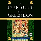 In Pursuit of the Green Lion: A Margaret of Ashbury Novel, Book 2 | Judith Merkle Riley