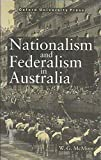 Nationalism and Federalism in Australia 9780195536676
