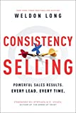 #4: Consistency Selling: Powerful Sales Results. Every Lead. Every Time.