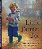 Little Farmer Joe, Ian Whybrow, 0753452138