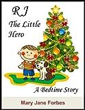 RJ, the Little Hero
