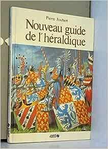 Nouveau guide de lh/éraldique