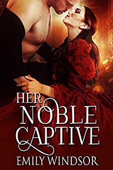 Her Noble Captive (The Captivating Debutantes Series Book 3) by [Windsor, Emily]