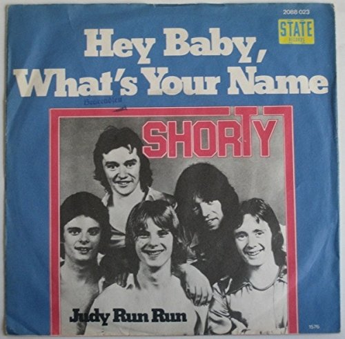 - SHORTY: Hey Baby, What's Your Name (45 RPM 7