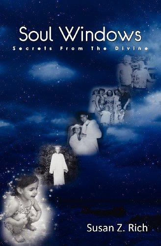 Soul Windows....Secrets from the Divine by Susan Z Rich (2012-09-12)