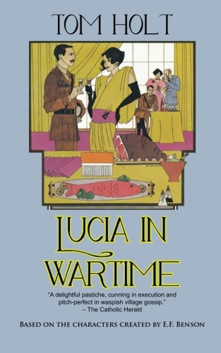 """""""Lucia in Wartime (Lucia and Mapp)"""" av Tom Holt"""