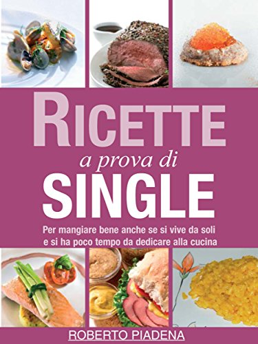 Ricette a prova di single (Life style Vol. 1) (Italian Edition ...