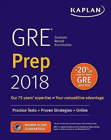 GRE Prep 2018: Practice Tests + Proven Strategies + Online (Kaplan Test Prep) (Gre Quantitative Practice)