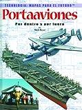 Portaaviones Por Dentro Y Por Fuera (Tecnologia: Mapas Para El Futuro) (Spanish Edition)