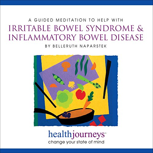 (A Meditation for Irritable Bowel Syndrome and Inflammatory Bowel Disease- Guided Imagery and Affirmations to Reduce Symptoms and Encourage Healthy Digestive Functioning)