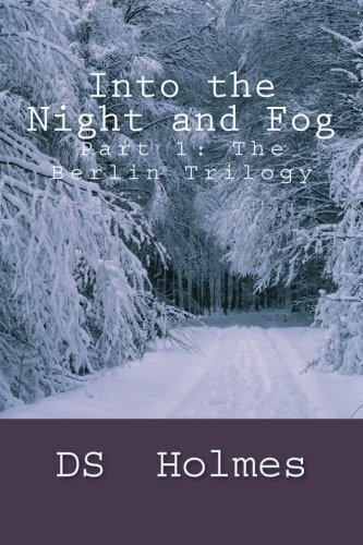 Into the Night and Fog (The Berlin Trilogy) (Volume 1)