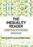 The Inequality Reader: Contemporary and Foundational Readings in Race, Class, and Gender