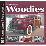 American Woodies 1928-1953 (Those Were the Days Series)