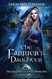 The Farrier's Daughter (The Irish Witch Series) (Volume 1)