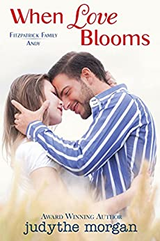 When Love Blooms: Fitzpatrick Family Andy by [morgan, judythe]