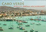 Cabo Verde - Africa's Dream Archipelago 2016: 13 manifold photos from the African Dream Archipelago (Calvendo Places)