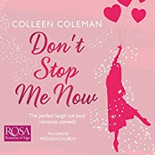 Don't Stop Me Now Audiobook by Colleen Coleman Narrated by Imogen Church
