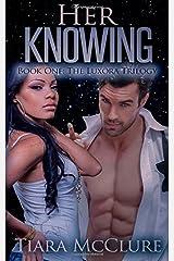 Her Knowing (Luxora Trilogy) (Volume 1) Paperback