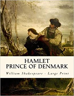 hamlet large print the tragedy of hamlet prince of denmark