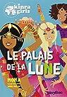 Kinra girls, tome 13 : Le Palais de la lune par Moka