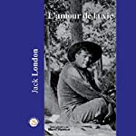 L'amour de la vie | Jack London