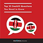 Top 25 Swahili Questions You Need to Know |  Innovative Language Learning LLC