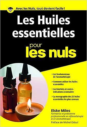 Amazon Fr Les Huiles Essentielles Pour Les Nuls Poche