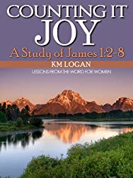 Counting It Joy, A Study of James 1:2-8 (Lessons From The Word For Women)