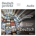 Deutsch perfekt Audio - Die Mediensprache. 11/2013 Audiobook by  div. Narrated by  div.