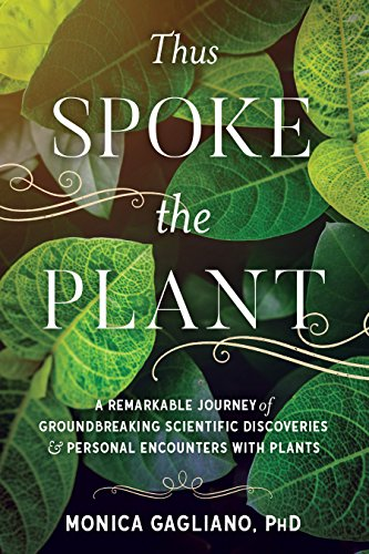 Image of Thus Spoke the Plant: A Remarkable Journey of Groundbreaking Scientific Discoveries and Personal  Encounters with Plants