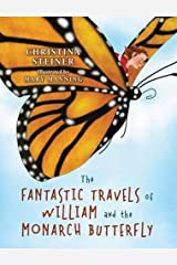 The Fantastic Travels of William and the Monarch Butterfly by Christina Steiner (2015-04-14) Hardcover