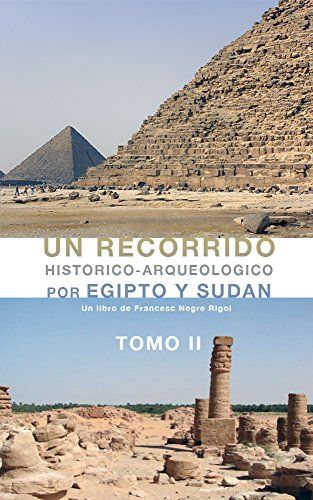 Descargar Libro Un Recorrido Histórico-arqueologico Por Egipto Y Sudan: Tomo 2 Francesc Negre Rigol