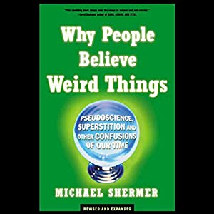 Why People Believe Weird Things Hörbuch