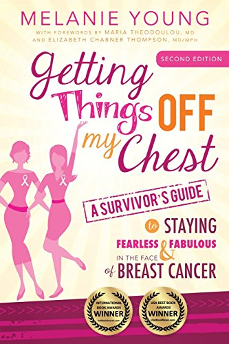568cacfef4d43 Getting Things Off My Chest  A Survivor s Guide to Staying Fearless and  Fabulous in the