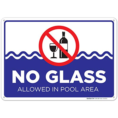 No Glass Allowed in Pool Area Sign, Pool Sign 10x14 Rust Free .40 Aluminum UV Printed, Easy to Mount Weather Resistant Long Lasting Ink Made in USA by SIGO SIGNS