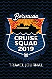 Bermuda Cruise Squad 2019: Vacation Planner Notebook of Adventures And Memories 6x9 100 Pages