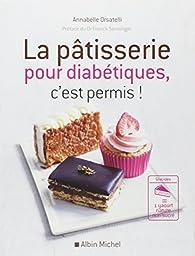 La pâtisserie pour diabétiques, c'est permis ! par Annabelle Orsatelli
