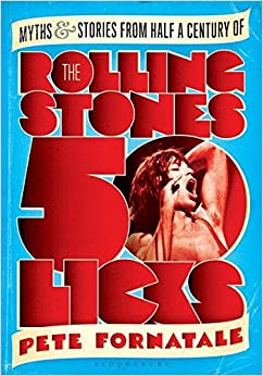 Book 50 Licks: Myths and Stories from Half a Century of the Rolling Stones