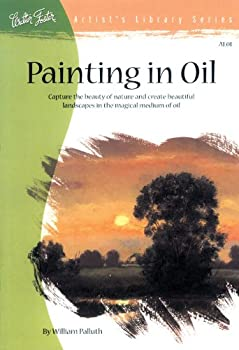 Painting in Oil: Capture the beauty of nature and create beautiful landscapes 0929261011 Book Cover